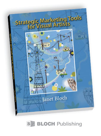 Strategic Marketing Tools for Visual Artists by Janet Bloch